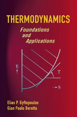 Thermodynamics: Foundations and Applications - Gyftopoulos, Elias P, and Beretta, Gian Paolo