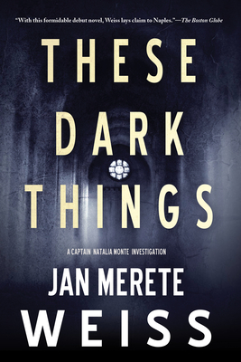 These Dark Things - Weiss, Jan Merete