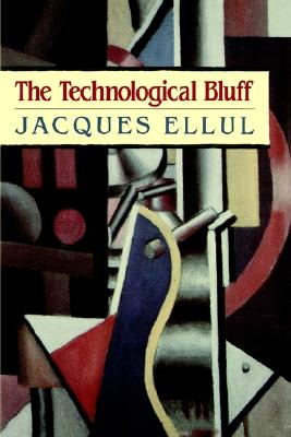Thetechnological Bluff - Ellul, Jacques
