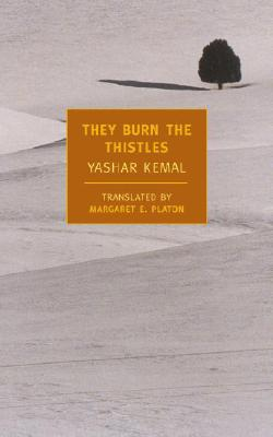 They Burn the Thistles - Kemal, Yashar