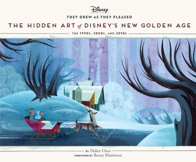 They Drew as They Pleased Volume 6: The Hidden Art of Disney's New Golden Age - Ghez, Didier