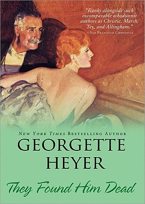 They Found Him Dead - Heyer, Georgette