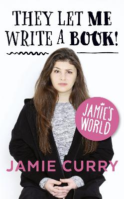 They Let Me Write a Book!: Jamie'S World - Curry, Jamie