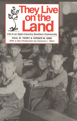 They Live on the Land: Life in an Open Country Southern Community - Terry, Paul W, and Sims, Verner M, and Mohr, Clarence (Introduction by)