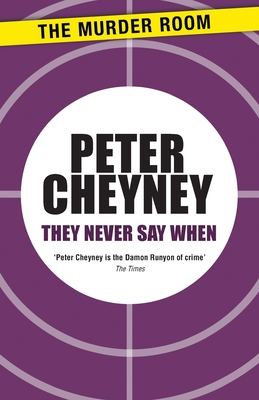 They Never Say When - Cheyney, Peter