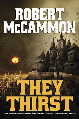 They Thirst - McCammon, Robert