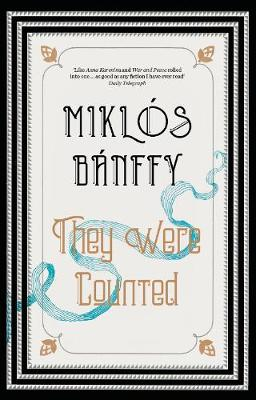 They Were Counted - Baffny, Milklos, and Banffy, Miklos, and Banffy, Miklss