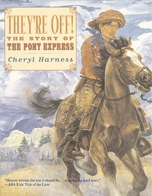They're Off!: The Story of the Pony Express -