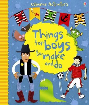 Things for Boys to Make and Do - Bone, Emily