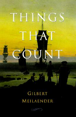 Things That Count - Meilaender, Gilbert