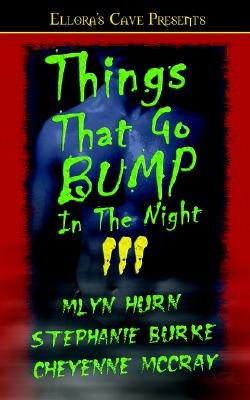 Things That Go Bump in the Night III - McCray, Cheyenne, and Hurn, Mlyn, and Burke, Stephanie