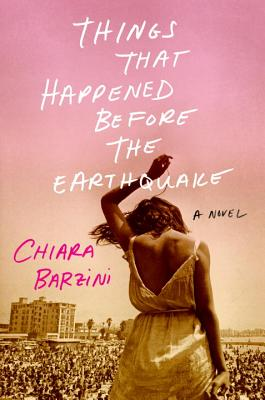 Things That Happened Before the Earthquake - Barzini, Chiara