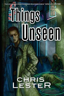 Things Unseen - Lester, Chris