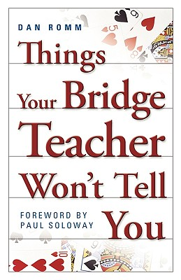 Things Your Bridge Teacher Won't Tell You - Romm, Dan