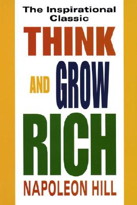 Think and Grow Rich - Hill, Napoleon, and Fawcett Columbine (Preface by)