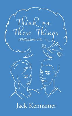 Think on These Things - Kennamer, Jack