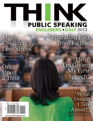 THINK Public Speaking - Daly, John R., and Engleberg, Isa N.