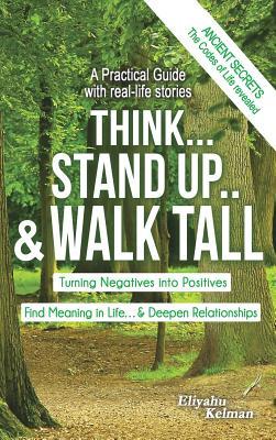 Think... Stand Up.. & Walk Tall - Kelman, Eliyahu