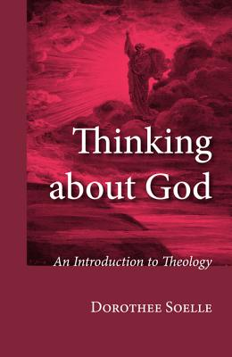 Thinking about God - Soelle, Dorothee