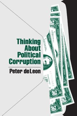 Thinking about Political Corruption - Deleon, Peter
