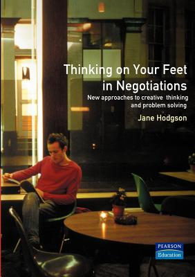 Thinking on Your Feet in Negotiations - Hodgson, Jane