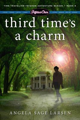 Third Time's a Charm - Larsen, Angela Sage