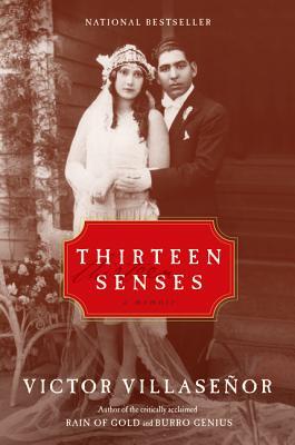 Thirteen Senses: A Memoir - Villasenor, Victor