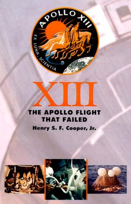 Thirteen: The Apollo Flight That Failed - Cooper, Henry S F, Professor