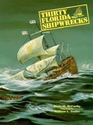 Thirty Florida Shipwrecks - McCarthy, Kevin M