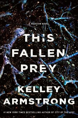 This Fallen Prey: A Rockton Novel - Armstrong, Kelley