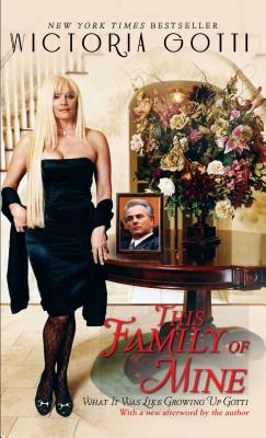 This Family of Mine: What It Was Like Growing Up Gotti - Gotti, Victoria