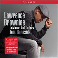 This Heart that Flutters - Iain Burnside (piano); Lawrence Brownlee (tenor)