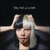 This Is Acting [LP] - Sia