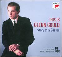 This is Glenn Gould: Story of a Genius - Elisabeth Schwarzkopf (soprano); Glenn Gould (organ); Glenn Gould (piano); Glenn Gould (harpsichord);...