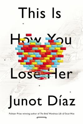 This Is How You Lose Her - Exp - Diaz, Junot