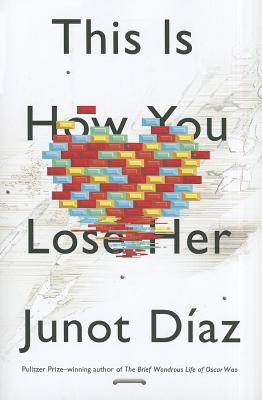 This Is How You Lose Her - Diaz, Junot