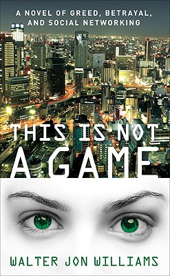 This Is Not a Game - Williams, Walter Jon