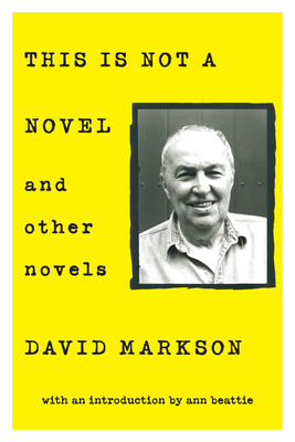 This Is Not a Novel and Other Novels - Markson, David