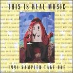 This Is Real Music 1994 Sampler Take One