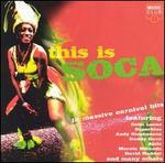 This Is Soca: 14 Massive Soca Carnival Hits - Various Artists