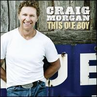 This Ole Boy - Craig Morgan