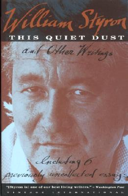 This Quiet Dust: And Other Writings - Styron, William
