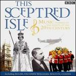 This Sceptred Isle: Music Inspired By the Events of the 20th Century - Caroline Dale (cello); Christopher Bowers-Broadbent (organ); Delyth Jones (soprano); Elsa Kendal (contralto);...