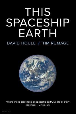 This Spaceship Earth - Houle, David, and Rumage, Tim