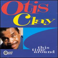 This Time Around - Otis Clay