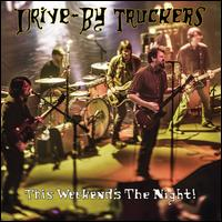 This Weekend's the Night: Highlights From It's Great to Be Alive - Drive-By Truckers