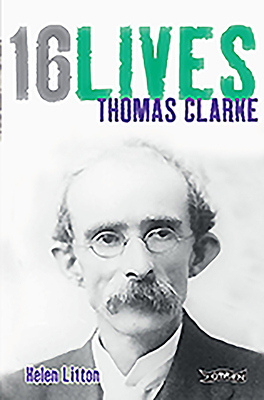 Thomas Clarke: 16Lives - Litton, Helen