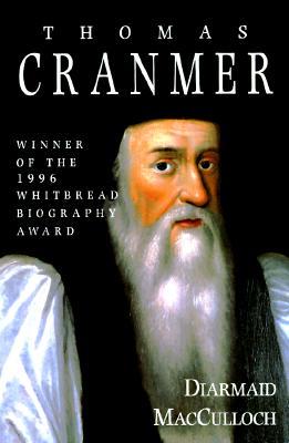 Thomas Cranmer: A Life - MacCulloch, Diarmaid, Professor