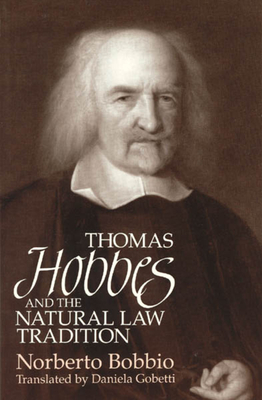 Thomas Hobbes and the Natural Law Tradition - Bobbio, Norberto, and Gobetti, Daniela (Translated by)