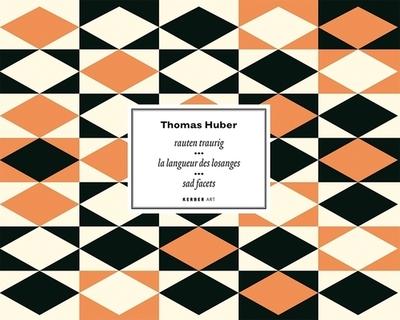 Thomas Huber: Sad Facets - Huber, Thomas